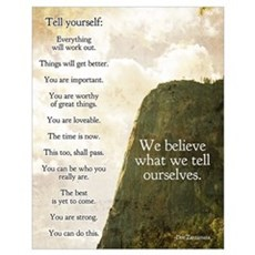 We believe what we tell ourselves poster Poster