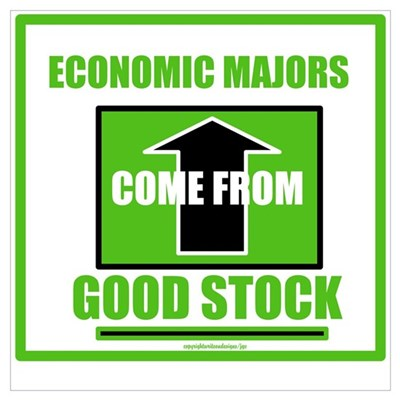 Economic Majors Come From Goo Wall Art Poster