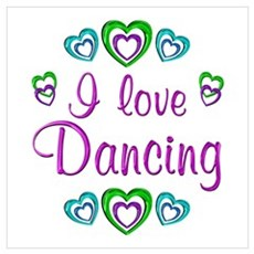 I Love Dancing Wall Art Poster