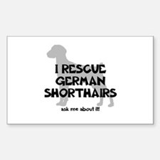 I RESCUE German Shorthairs Sticker (Rectangle)