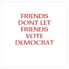 FRIENDS DONT DEM. Wall Art Poster