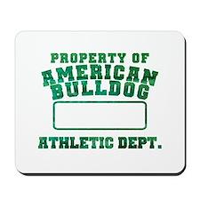 Property of American Bulldog Mousepad