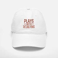 PLAYS Shetland Ponies Baseball Baseball Cap