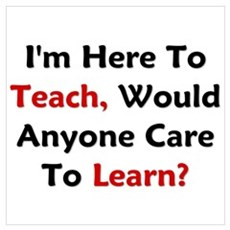 Anyone Care To Learn? Wall Art Poster