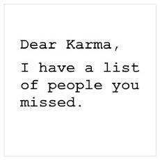 Dear Karma Wall Art Poster