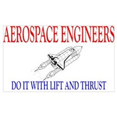 Aerospace Engineers Do It Wall Art Poster