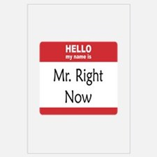 Mr Right Now Wall Art