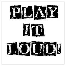 Play it Loud - Black Wall Art Poster