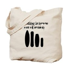 Never out of season Tote Bag
