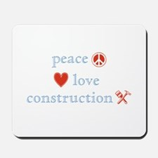 Peace, Love and Construction Mousepad
