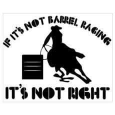 If it's not barrel racing it's not right Framed Pa Poster