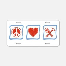 Peace, Love and Construction Aluminum License Plat