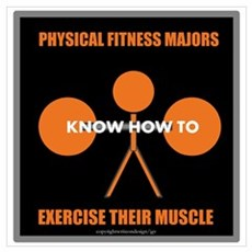 Physical Fitness Majors Know Wall Art Poster