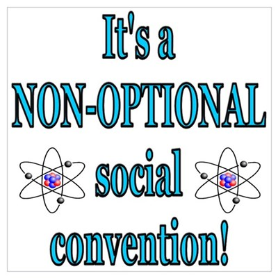 Non-optional Social Conventio Wall Art Poster