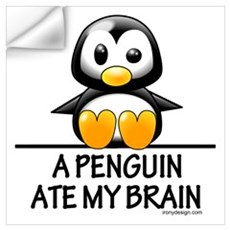 A Penguin Ate My Brain Wall Art Wall Decal