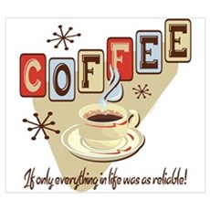 Reliable Coffee Wall Art Poster