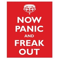 Now Panic and Freak Out Wall Art Poster