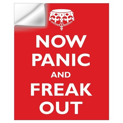 Now Panic and Freak Out Wall Art Wall Decal
