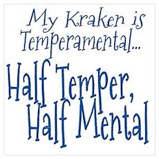 My Kraken is Temperamental Wall Art Poster