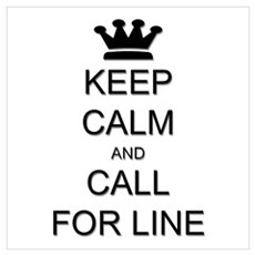 Keep Calm Call For Line Wall Art Poster