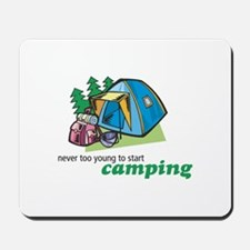 Never Too Young to Start Camping Mousepad