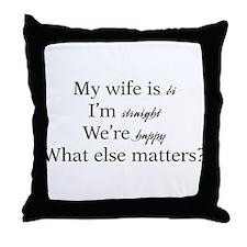 My wife is bi, I'm straight Throw Pillow
