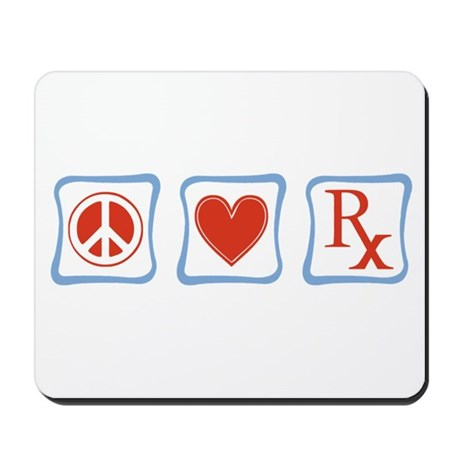 Peace, Love and Pharmacists Mousepad