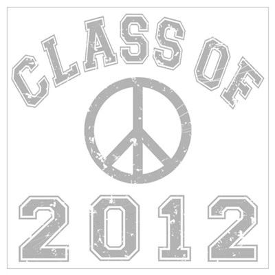 Class Of 2012 Peace Wall Art Poster