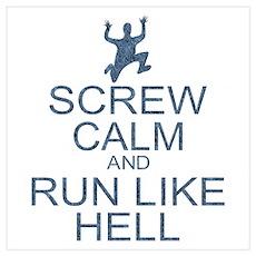 Screw Calm Run Like Hell (parody) Wall Art Poster