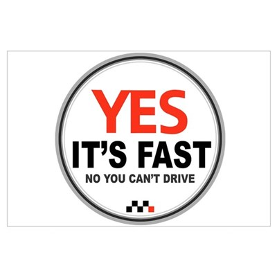 Yes Its Fast! Wall Art Poster