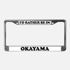 Rather be in Okayama License Plate Frame