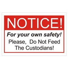 Notice / Custodians Wall Art Poster