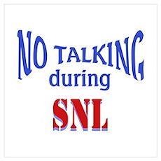 No Talking During SNL Wall Art Poster