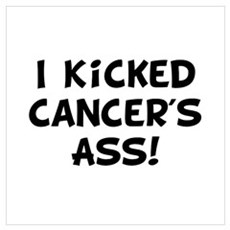 Kicked Cancer Wall Art Poster