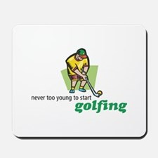 Never Too Young to Start Golfing Mousepad