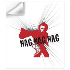 NAG NAG NAG Wall Art Wall Decal