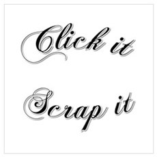 Click it Scrap it Wall Art Poster