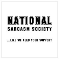 National Sarcasm Society Wall Art Poster