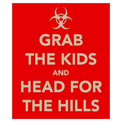 Grab The Kids.... Wall Art Poster