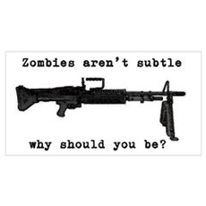 Zombies aren't subtle.... Wall Art Poster