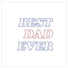 best dad ever (white) Wall Art Poster