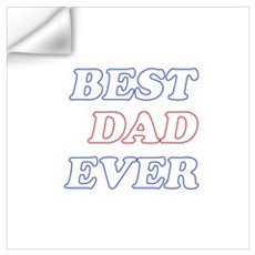 best dad ever (white) Wall Art Wall Decal