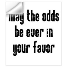 May the odds be Ever in Your Wall Art Wall Decal
