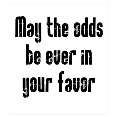 May the odds be Ever in Your Wall Art Canvas Art