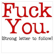 FU. Stong Letter to Follow Wall Art Poster