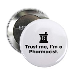 Trust Me I'm a Pharmacist Button