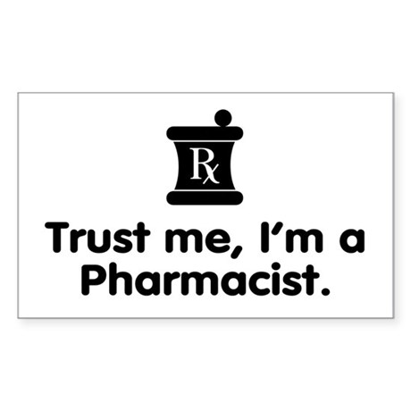 Trust Me I'm a Pharmacist Rectangle Sticker