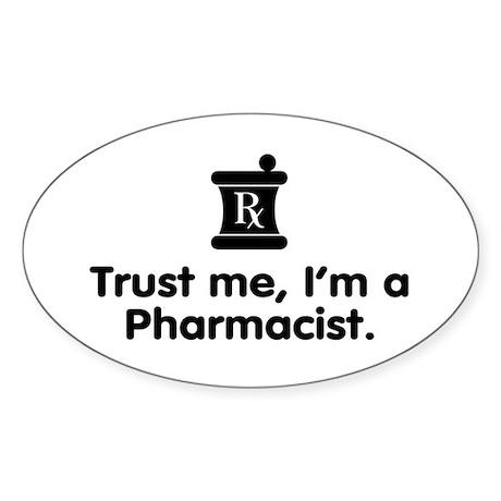 Trust Me I'm a Pharmacist Oval Sticker