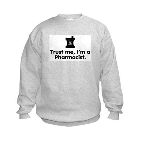 Trust Me I'm a Pharmacist Kids Sweatshirt