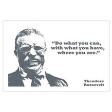 Roosevelt - What You Can Wall Art Poster